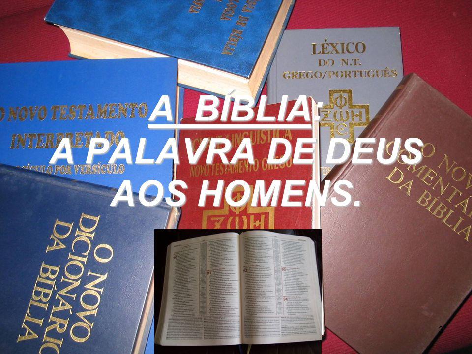 A BÍBLIA: A PALAVRA DE DEUS AOS HOMENS.