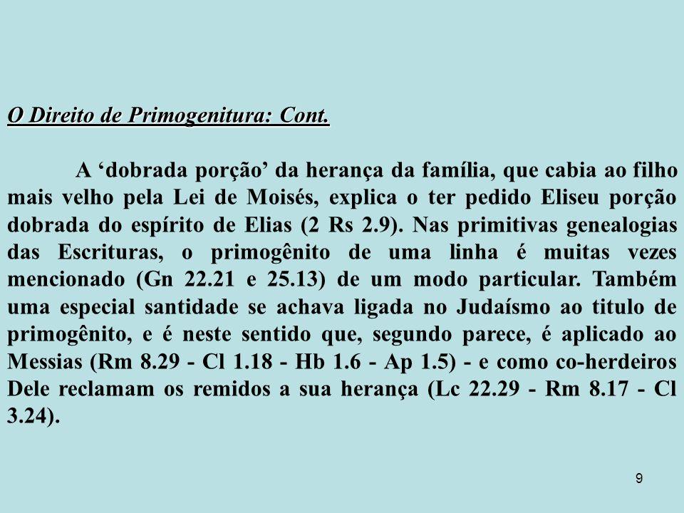 O Direito de Primogenitura: Cont.
