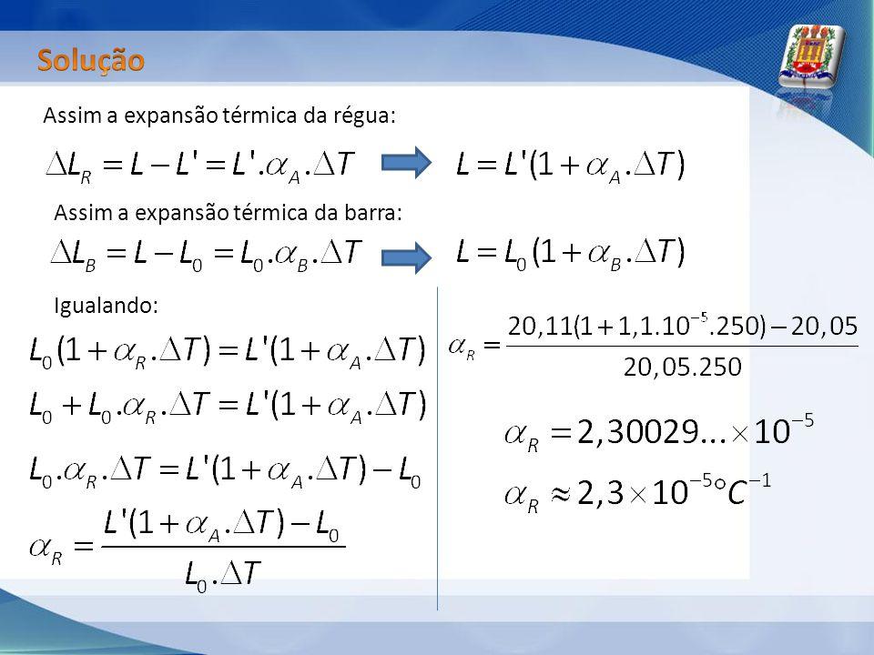 Solução Assim a expansão térmica da régua: