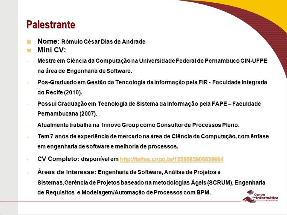 Palestrante Nome: Rômulo César Dias de Andrade Mini CV: