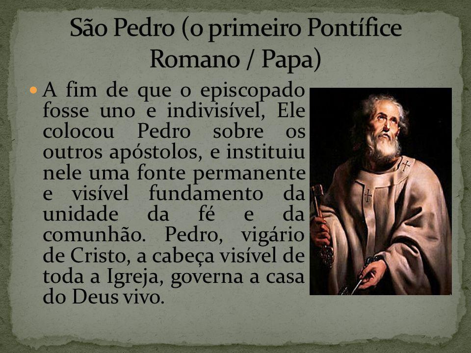 São Pedro (o primeiro Pontífice Romano / Papa)