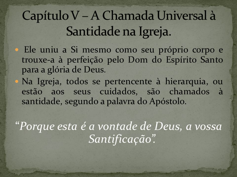 Capítulo V – A Chamada Universal à Santidade na Igreja.