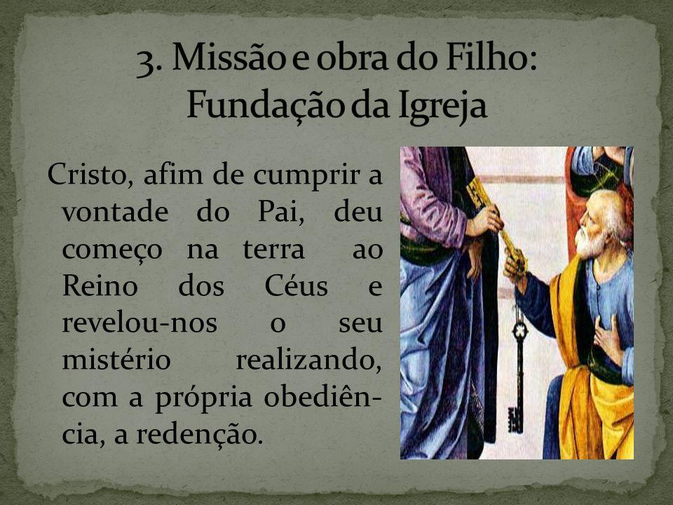 3. Missão e obra do Filho: Fundação da Igreja