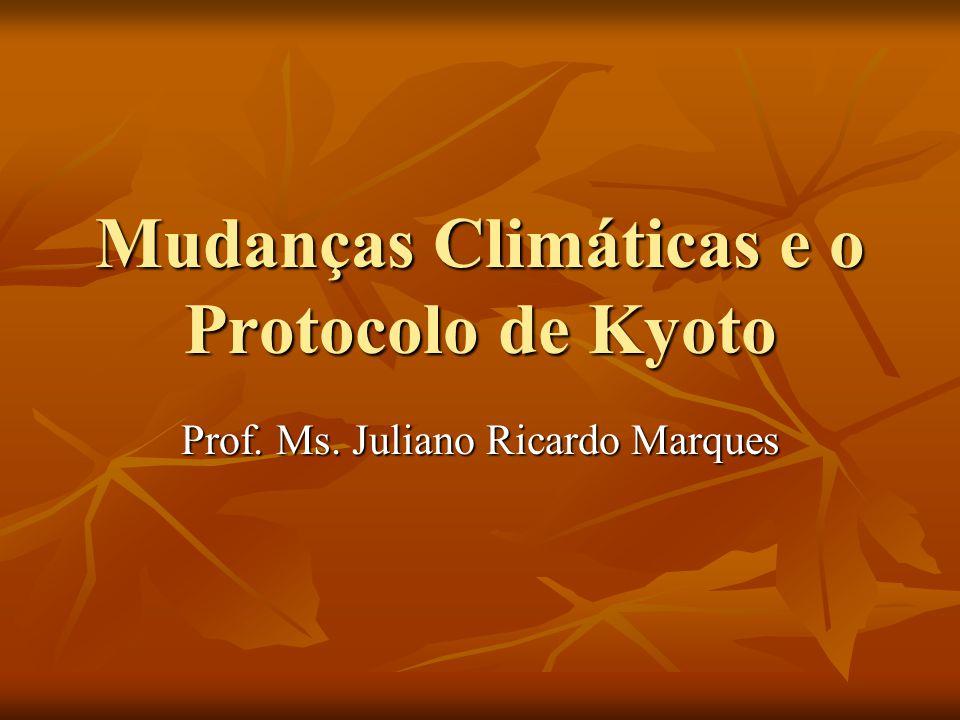 Mudanças Climáticas e o Protocolo de Kyoto