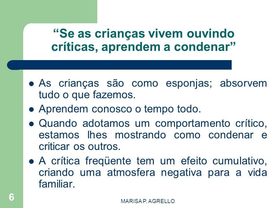 Se as crianças vivem ouvindo críticas, aprendem a condenar