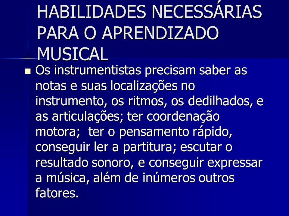 HABILIDADES NECESSÁRIAS PARA O APRENDIZADO MUSICAL