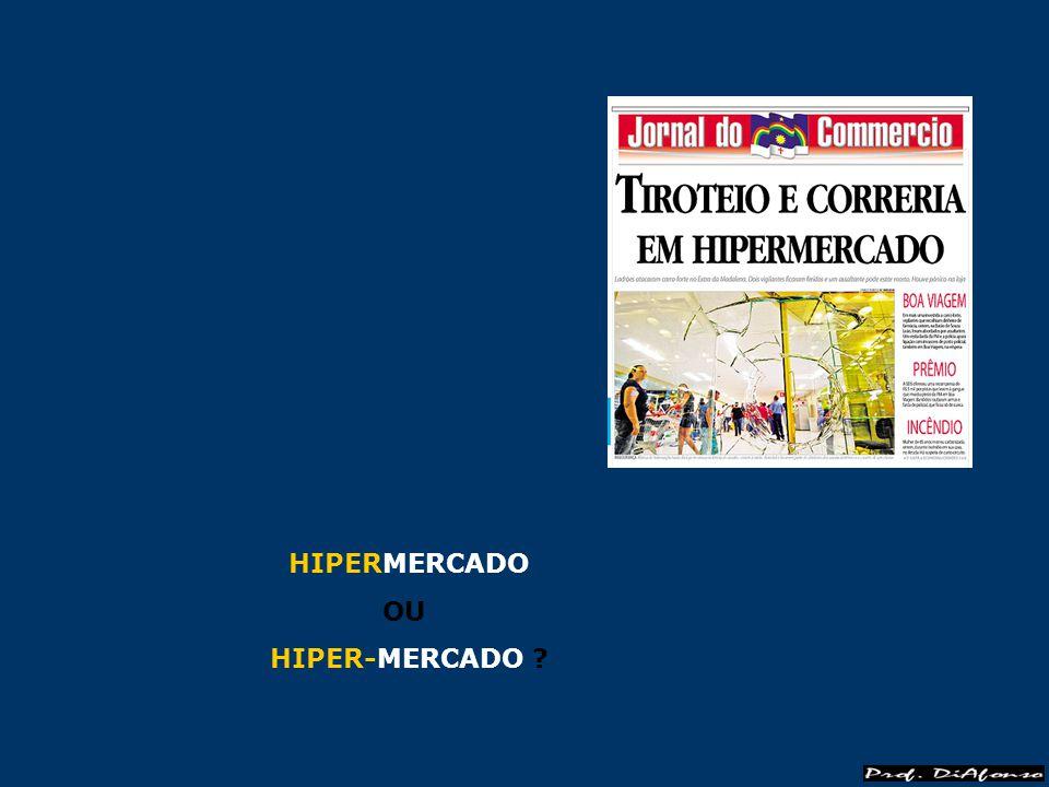 HIPERMERCADO OU HIPER-MERCADO