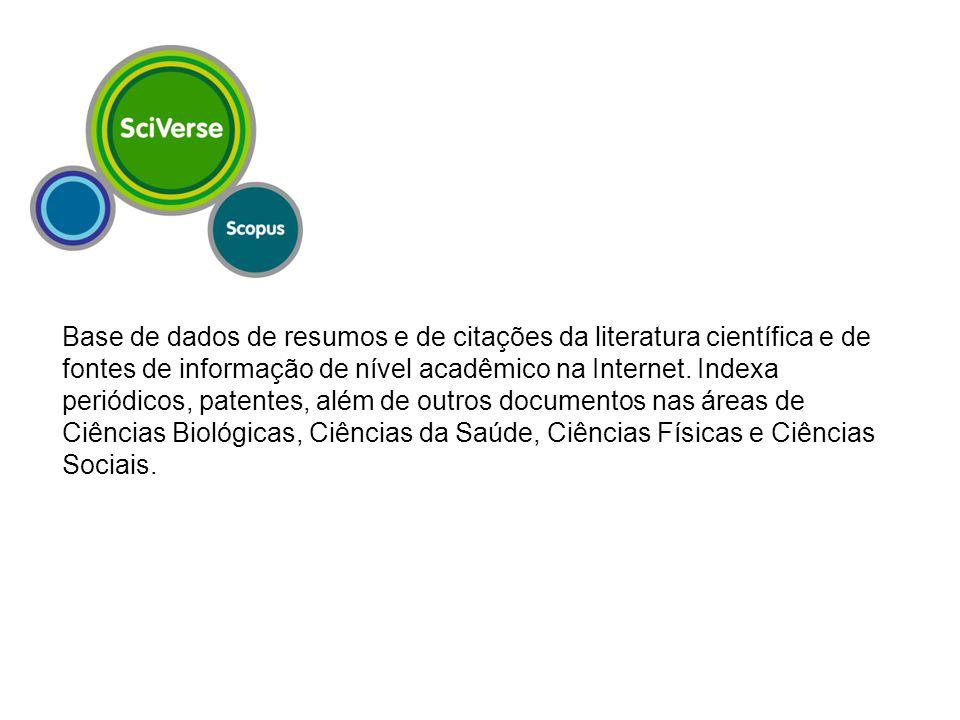 Base de dados de resumos e de citações da literatura científica e de fontes de informação de nível acadêmico na Internet.