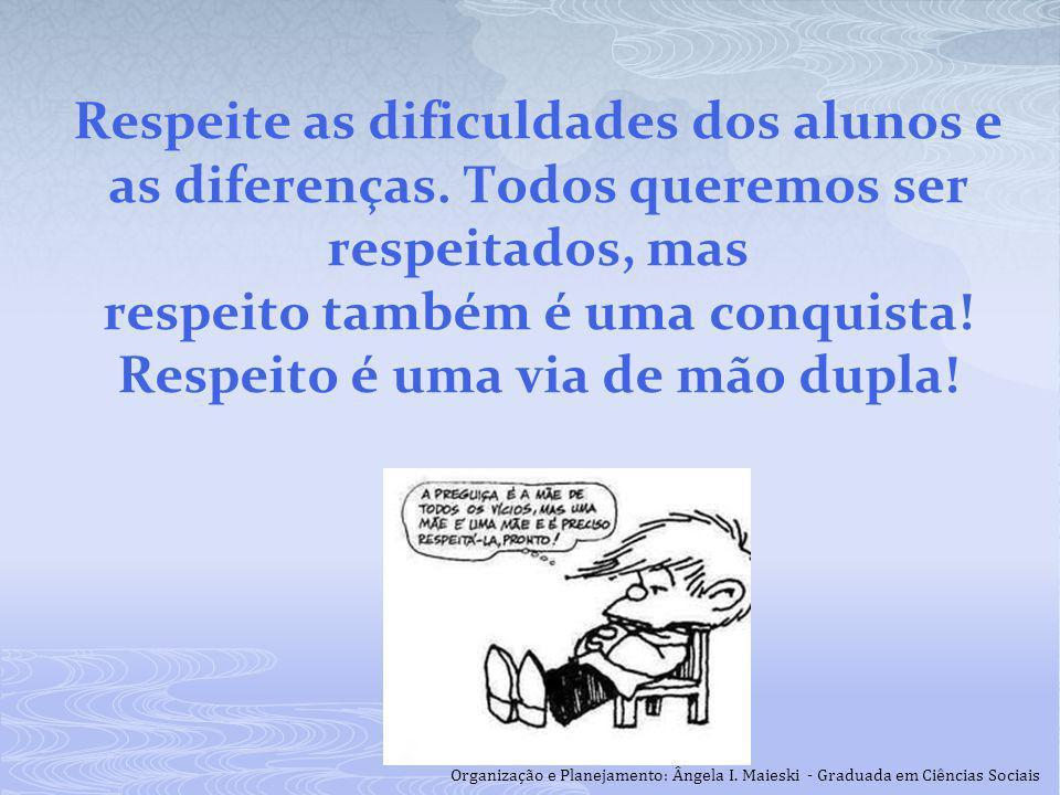 Respeite as dificuldades dos alunos e as diferenças
