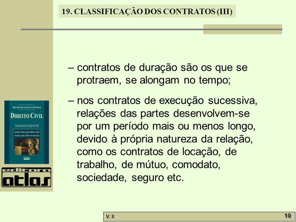 – contratos de duração são os que se protraem, se alongam no tempo;