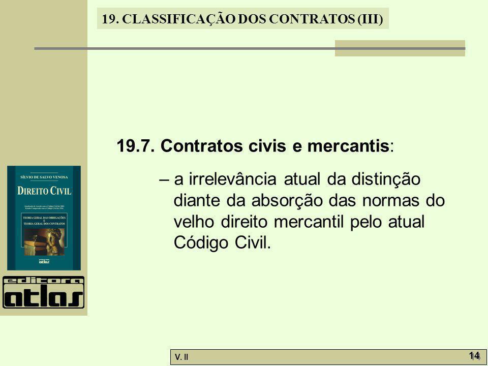 19.7. Contratos civis e mercantis: