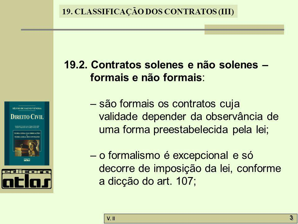19.2. Contratos solenes e não solenes – formais e não formais: