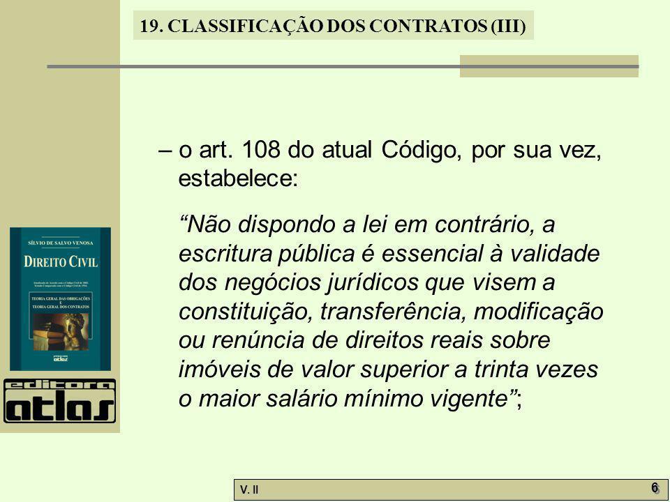 – o art. 108 do atual Código, por sua vez, estabelece: