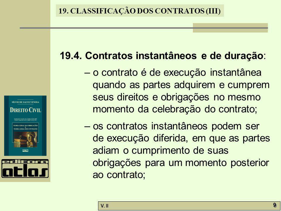 19.4. Contratos instantâneos e de duração: