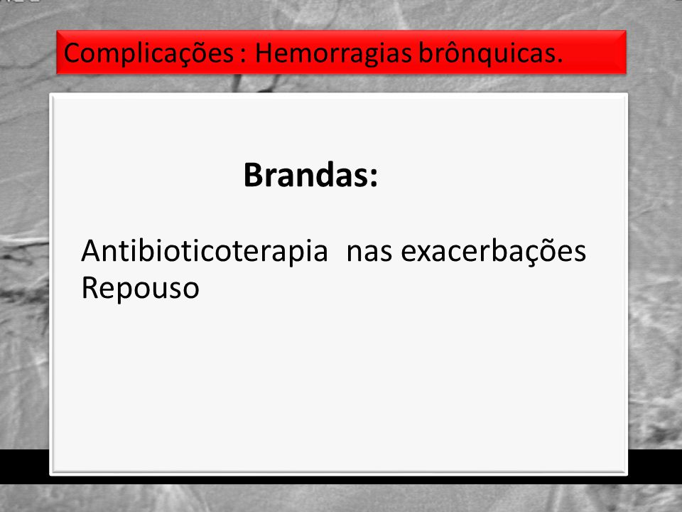 Antibioticoterapia nas exacerbações Repouso