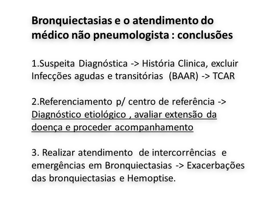 Bronquiectasias e o atendimento do médico não pneumologista : conclusões