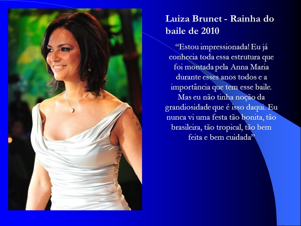 Luiza Brunet - Rainha do baile de 2010