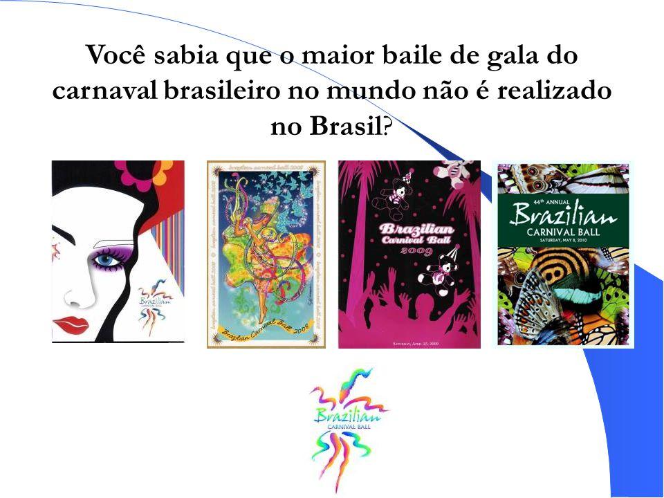 Você sabia que o maior baile de gala do carnaval brasileiro no mundo não é realizado no Brasil