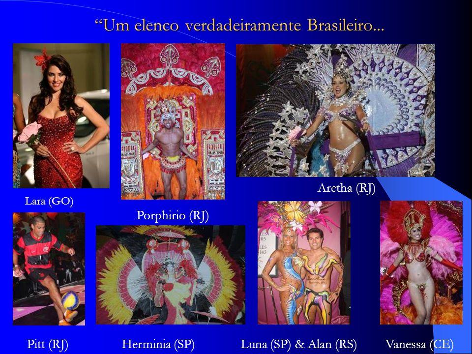 Um elenco verdadeiramente Brasileiro...