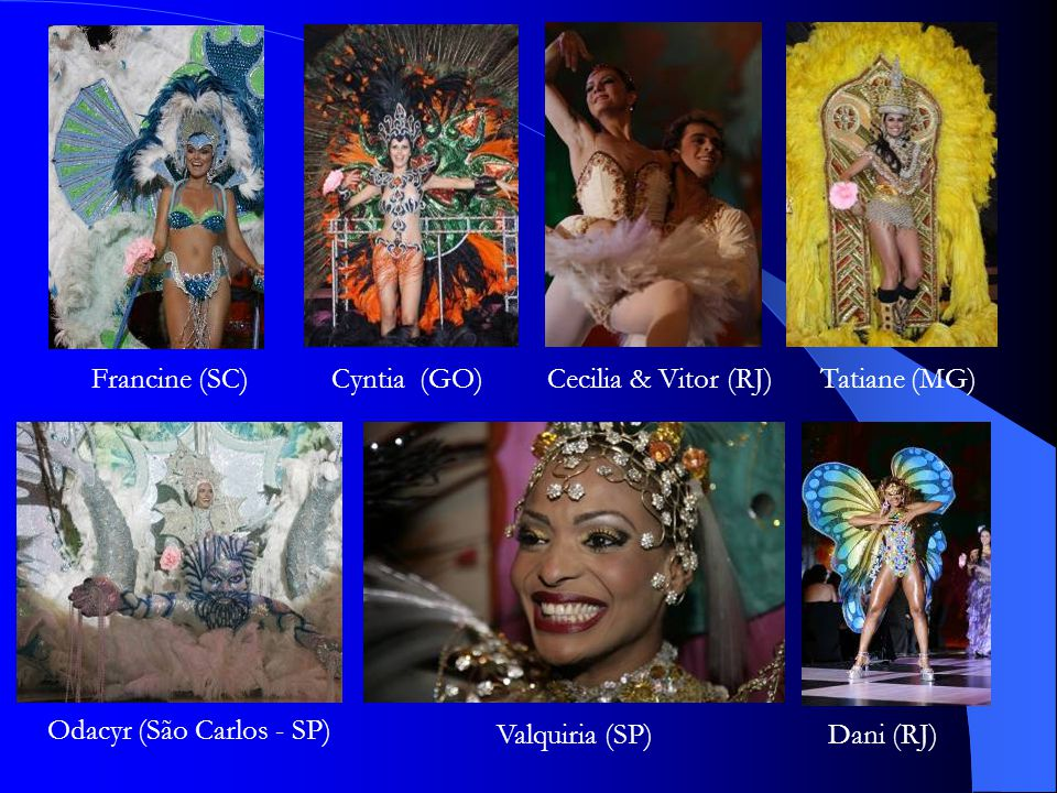 Francine (SC) Cyntia (GO) Cecilia & Vitor (RJ) Tatiane (MG) Odacyr (São Carlos - SP) Valquiria (SP)