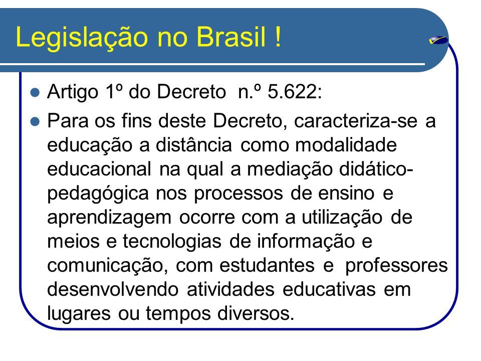 Legislação no Brasil ! Artigo 1º do Decreto n.º 5.622: