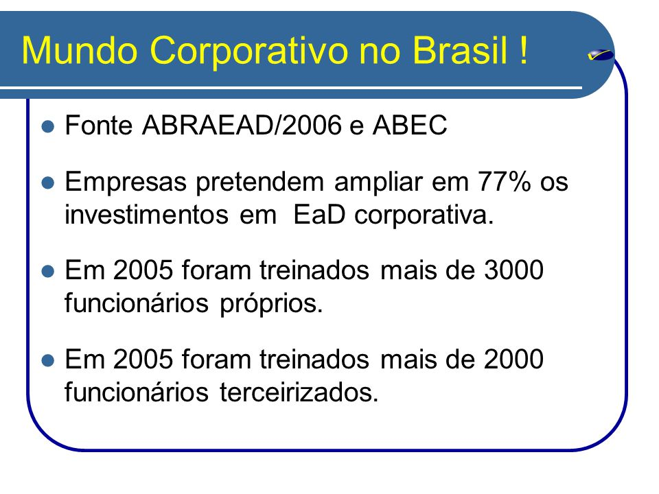 Mundo Corporativo no Brasil !