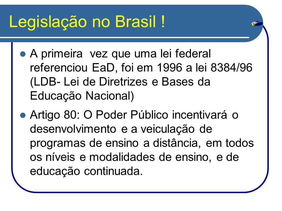 Legislação no Brasil !