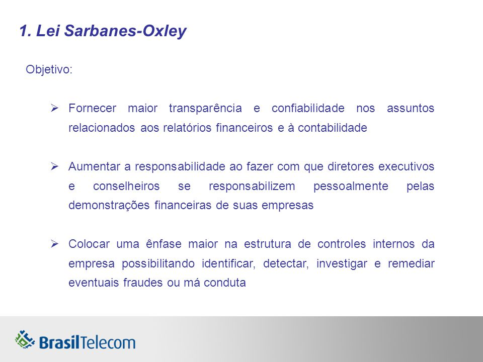 1. Lei Sarbanes-Oxley Objetivo:
