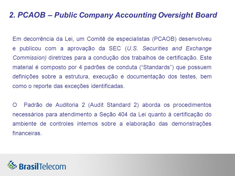 2. PCAOB – Public Company Accounting Oversight Board
