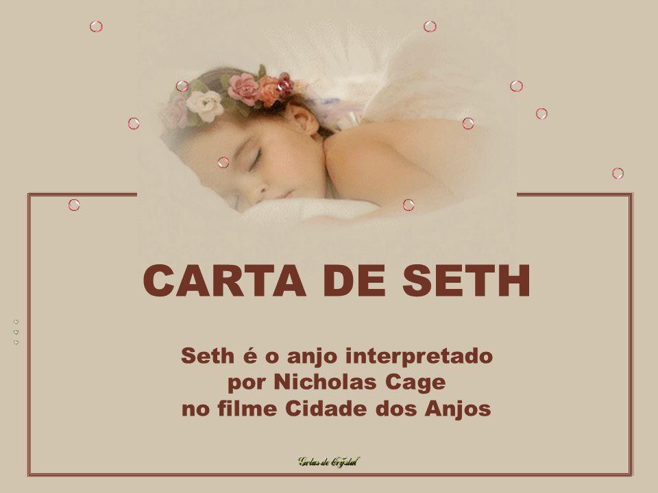 CARTA DE SETH Seth é o anjo interpretado por Nicholas Cage