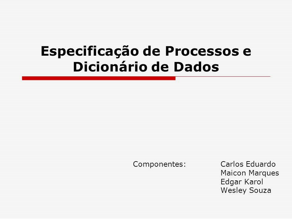 Especificação de Processos e Dicionário de Dados