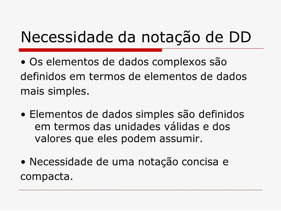 Necessidade da notação de DD