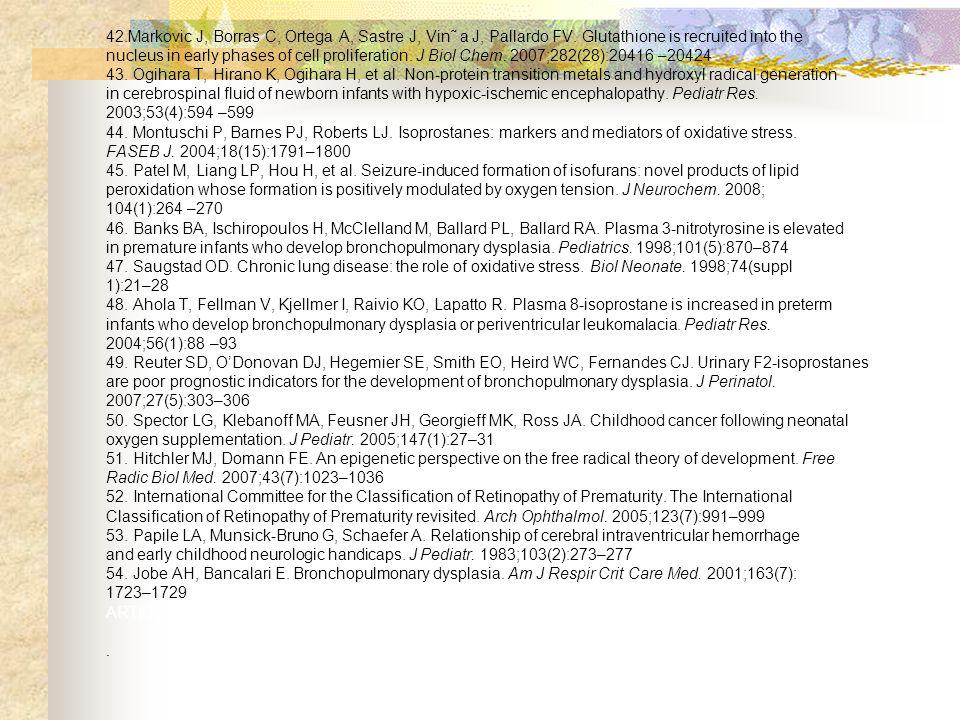 42. Markovic J, Borras C, Ortega A, Sastre J, Vin˜ a J, Pallardo FV