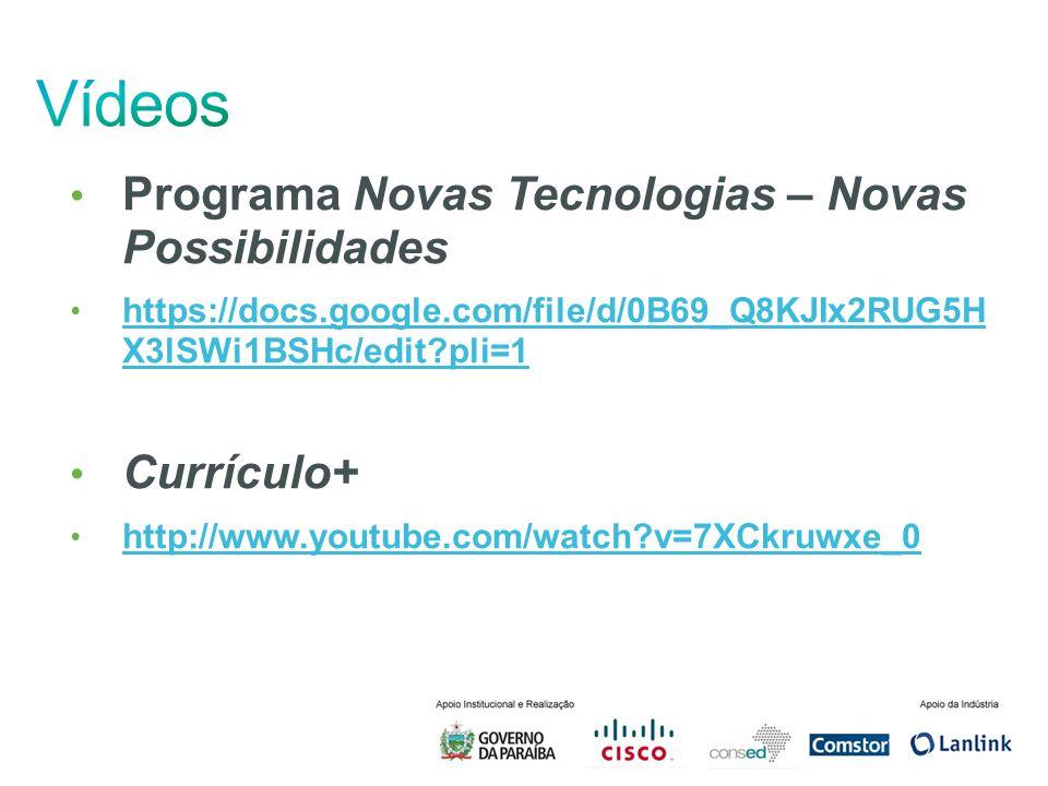 Vídeos Programa Novas Tecnologias – Novas Possibilidades Currículo+
