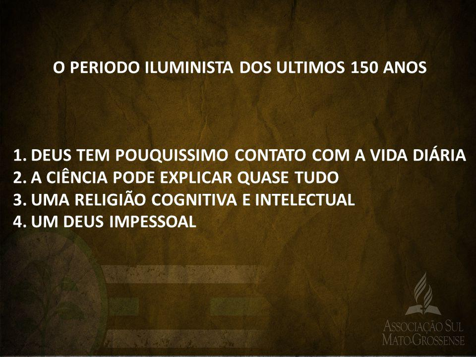 O PERIODO ILUMINISTA DOS ULTIMOS 150 ANOS