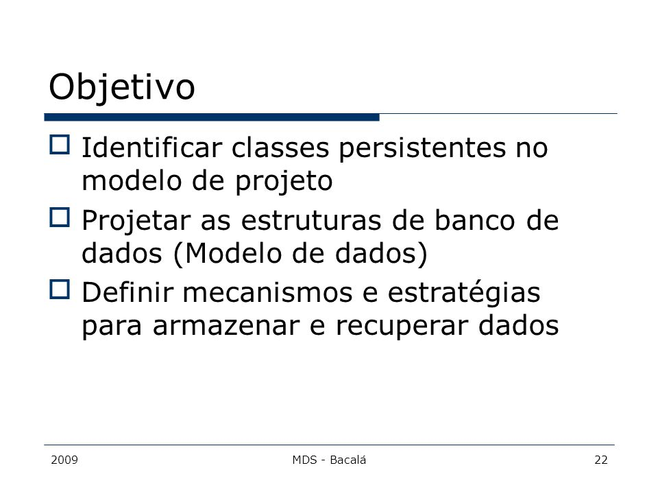 Objetivo Identificar classes persistentes no modelo de projeto