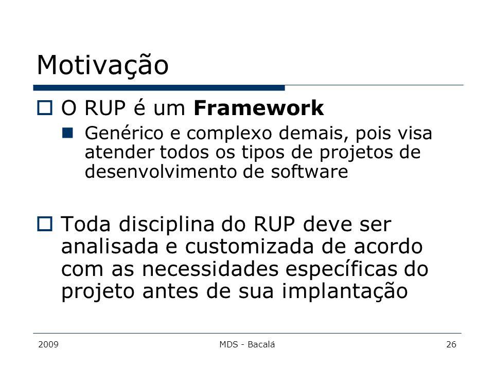 Motivação O RUP é um Framework