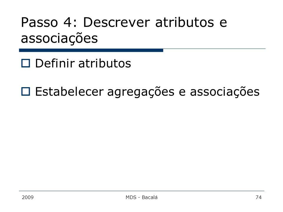 Passo 4: Descrever atributos e associações
