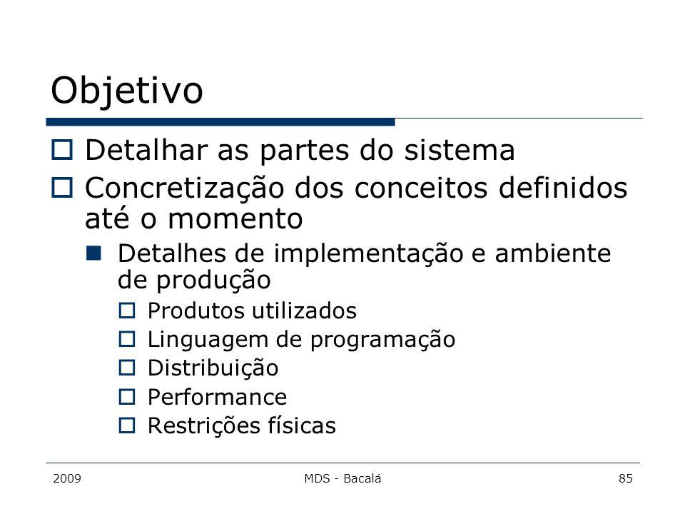 Objetivo Detalhar as partes do sistema
