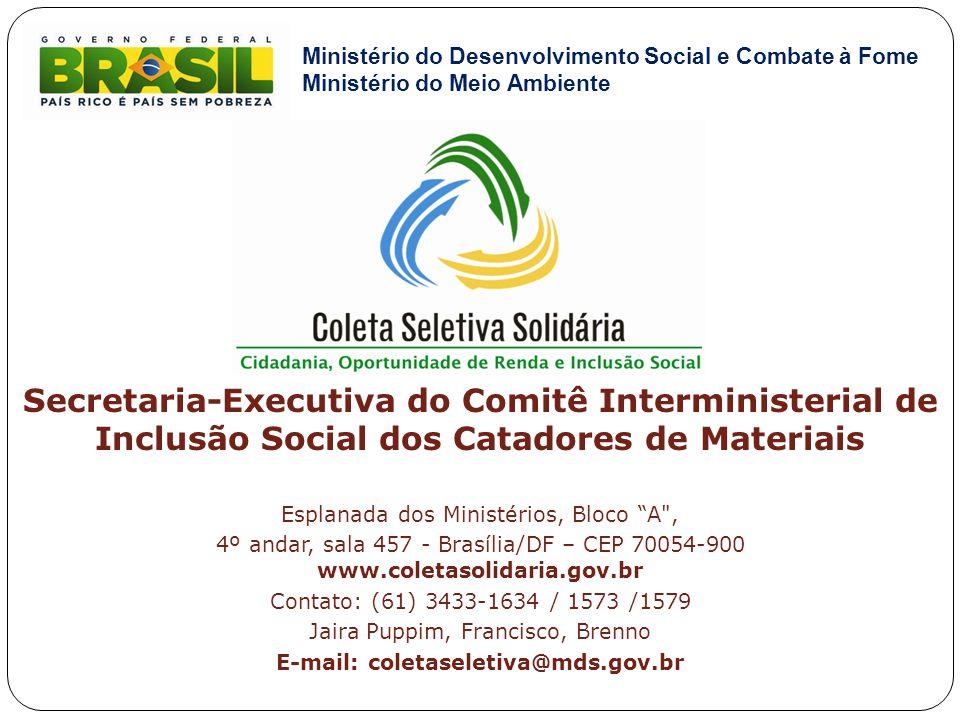 E-mail: coletaseletiva@mds.gov.br