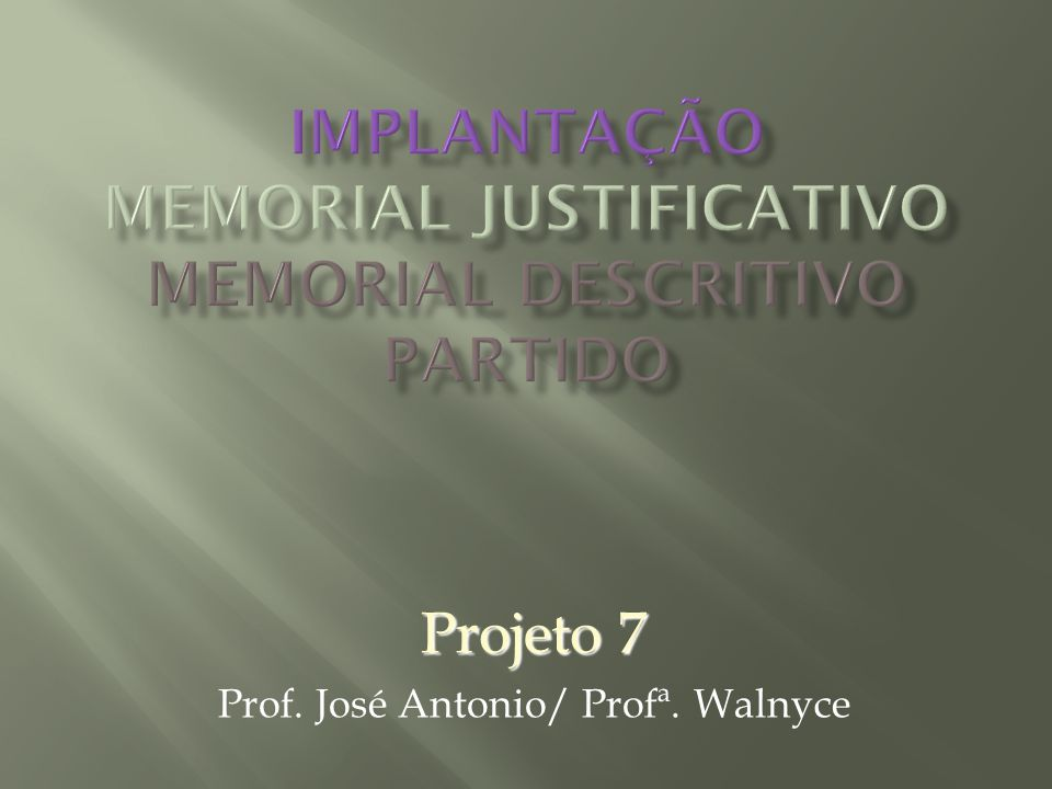 Implantação Memorial Justificativo Memorial Descritivo Partido
