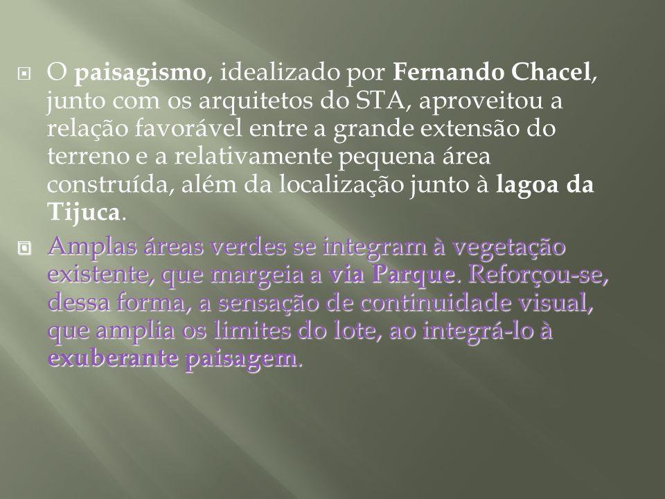 O paisagismo, idealizado por Fernando Chacel, junto com os arquitetos do STA, aproveitou a relação favorável entre a grande extensão do terreno e a relativamente pequena área construída, além da localização junto à lagoa da Tijuca.