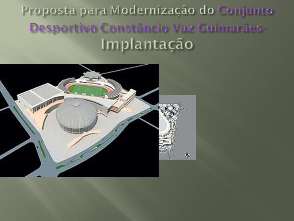 Proposta para Modernização do Conjunto Desportivo Constâncio Vaz Guimarães- Implantação