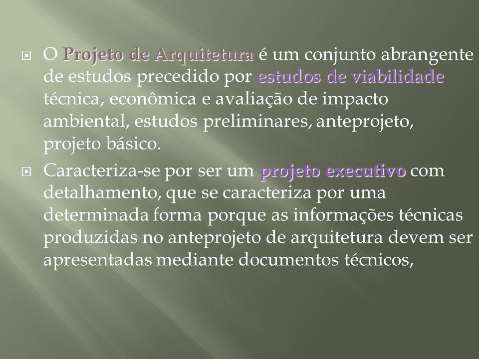 O Projeto de Arquitetura é um conjunto abrangente de estudos precedido por estudos de viabilidade técnica, econômica e avaliação de impacto ambiental, estudos preliminares, anteprojeto, projeto básico.