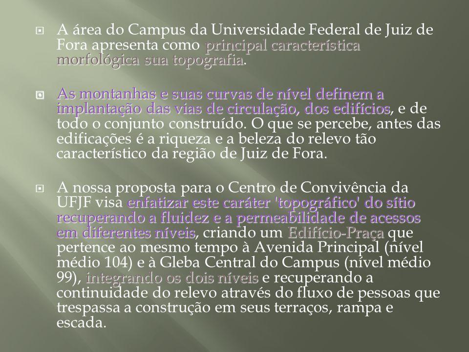 A área do Campus da Universidade Federal de Juiz de Fora apresenta como principal característica morfológica sua topografia.