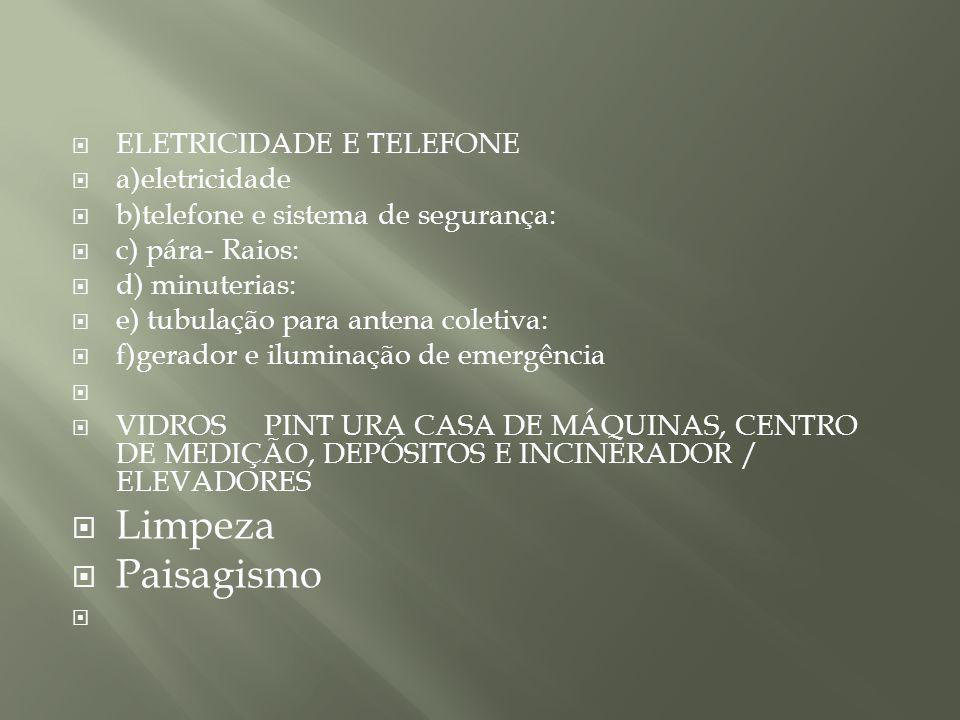 Limpeza Paisagismo ELETRICIDADE E TELEFONE a)eletricidade