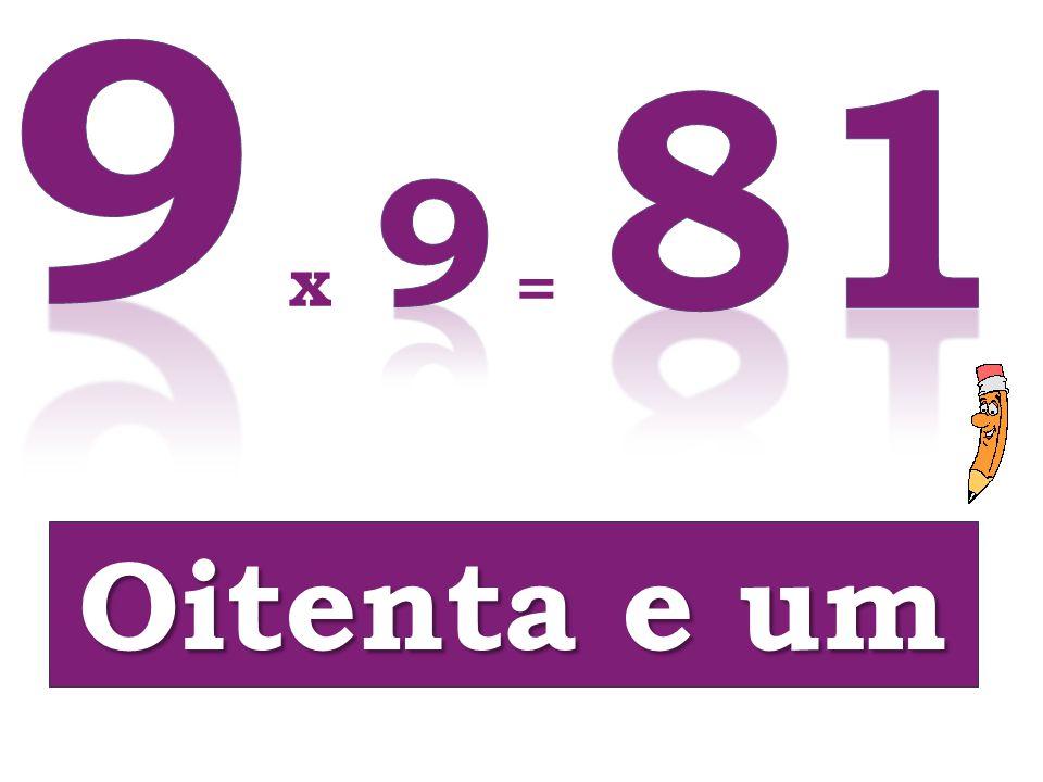 9 81 9 x = Oitenta e um