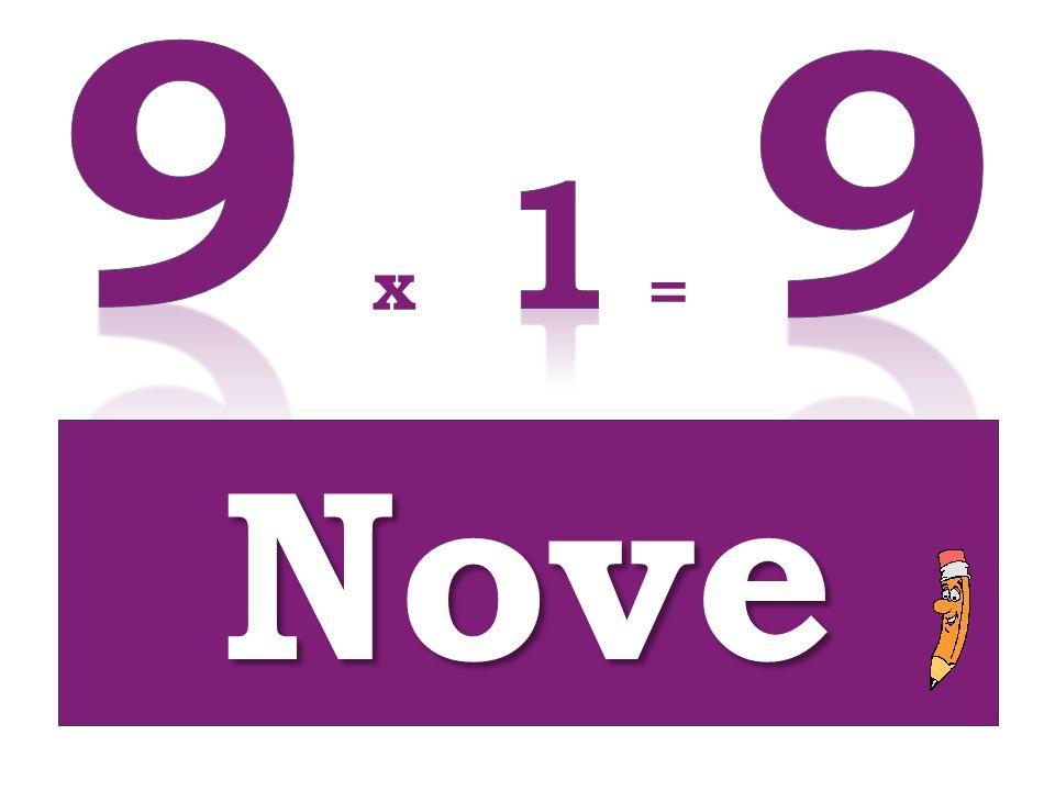 9 9 1 x = Nove