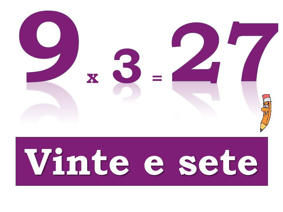 9 27 3 x = Vinte e sete