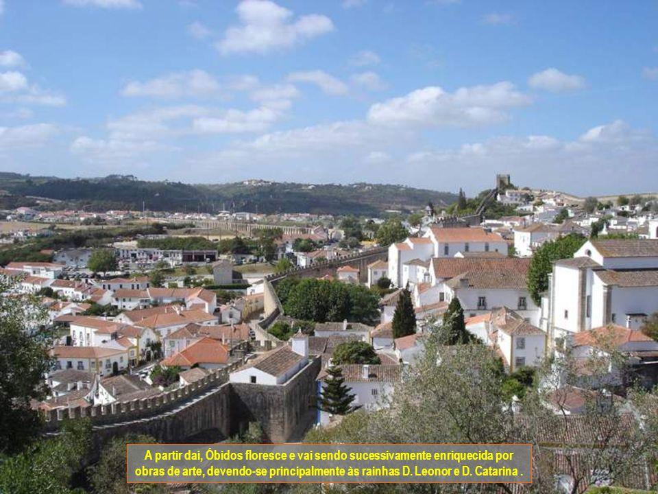 A partir daí, Óbidos floresce e vai sendo sucessivamente enriquecida por obras de arte, devendo-se principalmente às rainhas D.